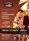 Gyvos instrumentinės muzikos vakaras. Svečiuose Sergej Vichrov - Seržas (live sax)