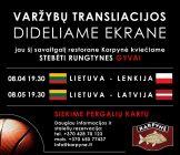 Draugiškų vyrų krepšinio varžybų Lietuva - Latvija transliacija restorane Karpynė 19.30 val.